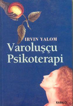 Varoluşçu Psikoterapi – Irvin Yalom